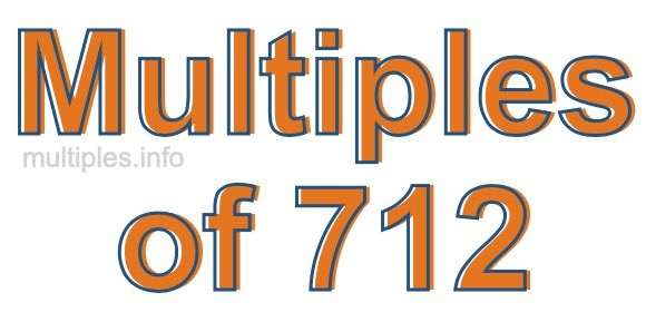 Multiples of 712
