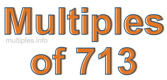 Multiples of 713