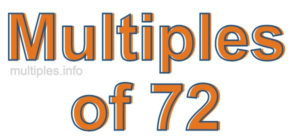 Multiples of 72