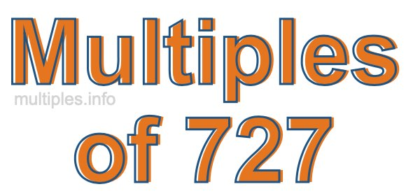 Multiples of 727