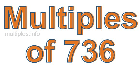 Multiples of 736