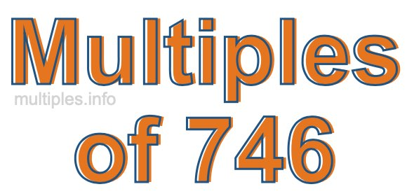 Multiples of 746
