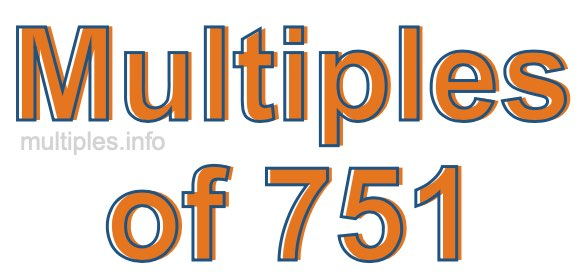 Multiples of 751