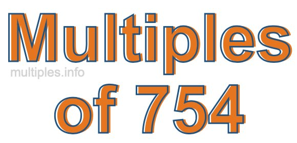 Multiples of 754