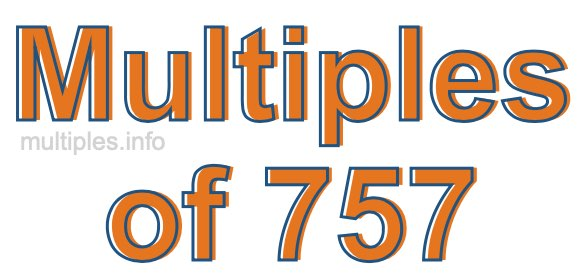 Multiples of 757