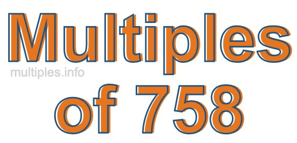 Multiples of 758