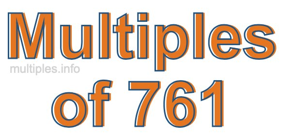 Multiples of 761