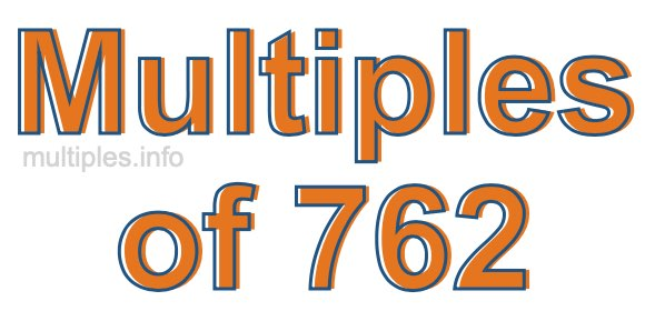 Multiples of 762