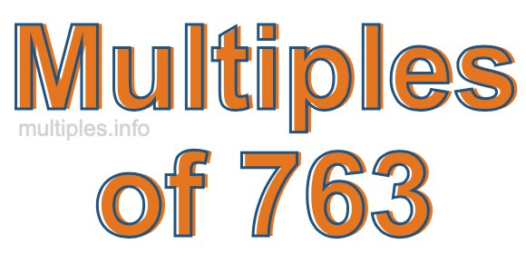 Multiples of 763