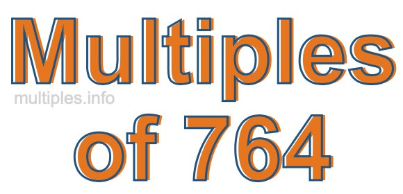 Multiples of 764