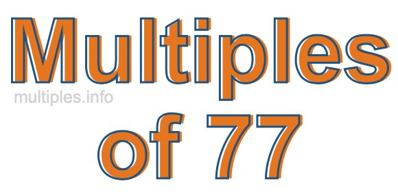 Multiples of 77