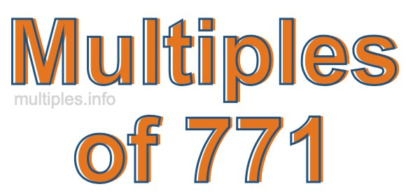 Multiples of 771