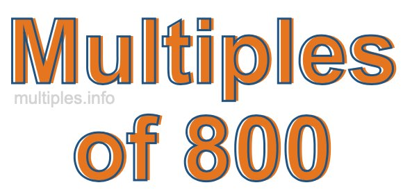 Multiples of 800