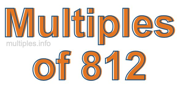 Multiples of 812