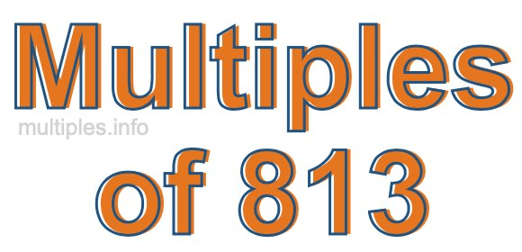 Multiples of 813