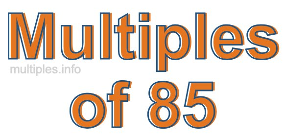 Multiples of 85