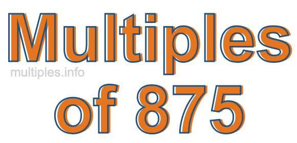 Multiples of 875