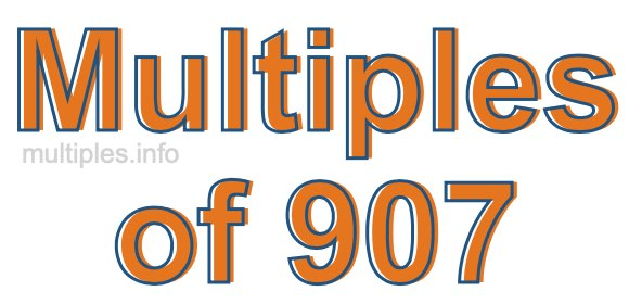Multiples of 907