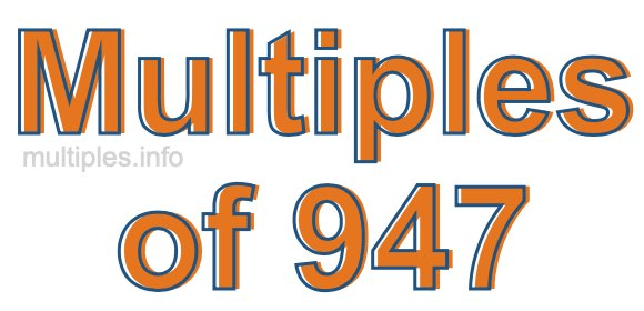 Multiples of 947