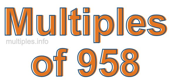 Multiples of 958